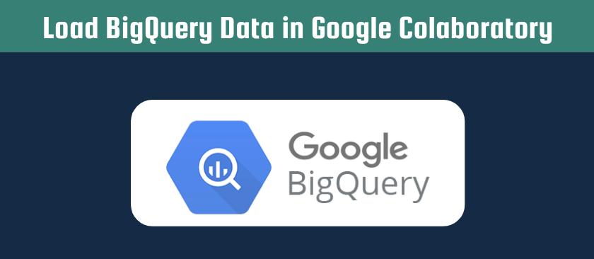 Load BigQuery Data in Google Colaboratory header