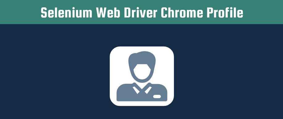selenium web driver chrome profile header
