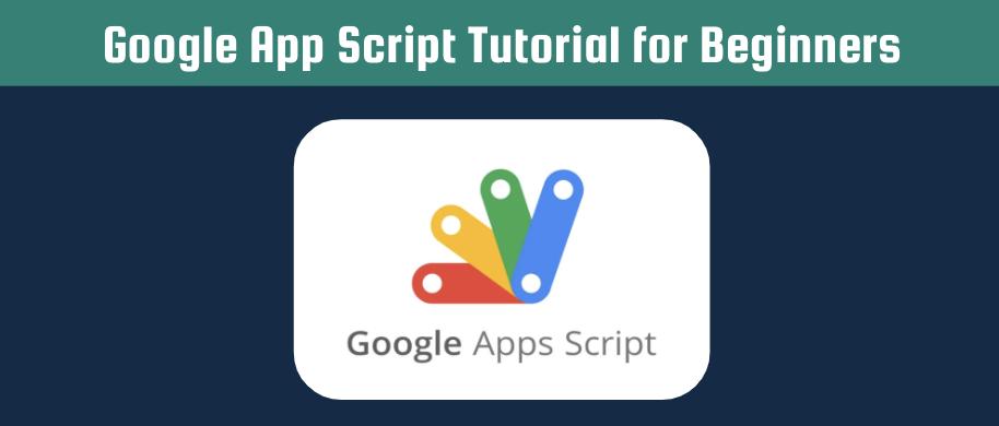 Google App Script Tutorial for Beginners header