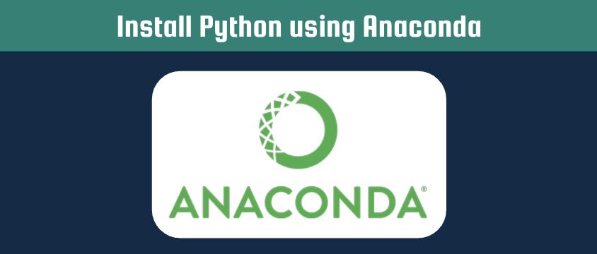 Install Python using Anaconda header