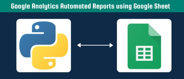 google analytics automated reports using google sheet